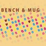 BENCH&MUG
